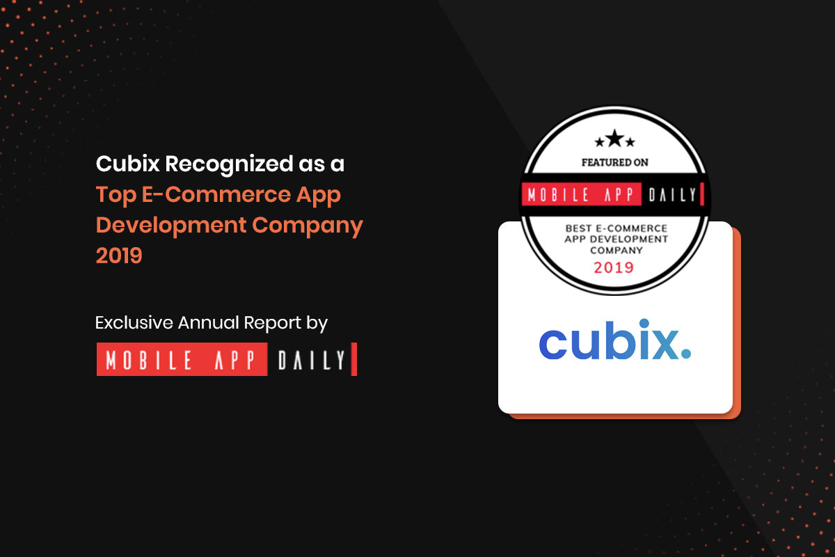 Cubix Amongst Top E-Commerce App Development Companies by MobileAppDaily