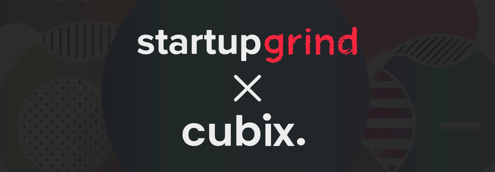 Massive success for Cubix at the Startup Grind Global Conference 2020
